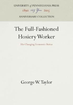 The Full-Fashioned Hosiery Worker