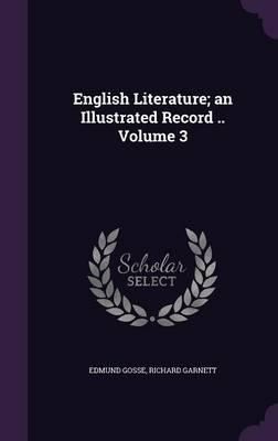 English Literature; An Illustrated Record .. Volume 3