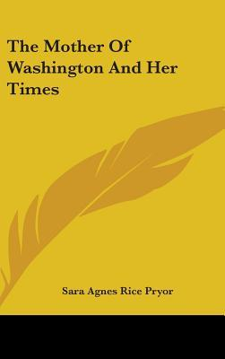 The Mother of Washington and Her Times