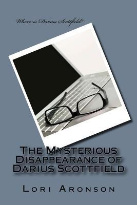 The Mysterious Disappearance of Darius Scottfield