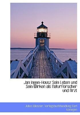 Jan Ingen-Housz Sein Leben Und Sein Wirken ALS Naturforscher