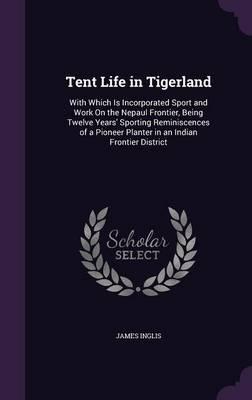 Tent Life in Tigerla...