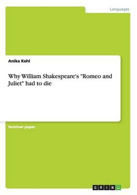 "Why William Shakespeare's ""Romeo and Juliet"" had to die"
