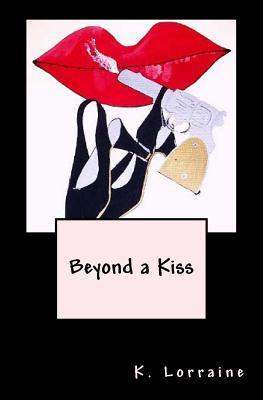 Beyond a Kiss
