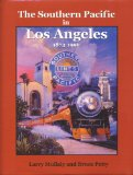 The Southern Pacific in Los Angeles, 1873-1996