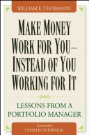 Make your money work for you-instead of you working for it
