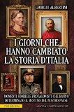 I giorni che hanno cambiato la storia d'italia