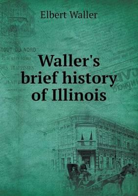 Waller's Brief History of Illinois