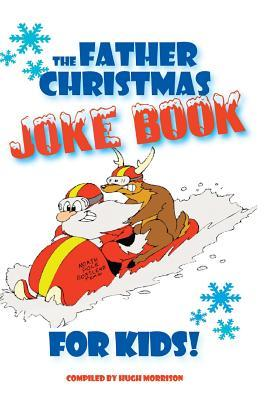 The Father Christmas Joke Book for Kids