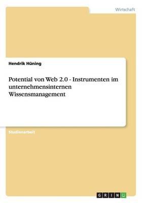 Potential von Web 2.0 - Instrumenten im unternehmensinternen Wissensmanagement
