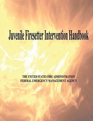 Juvenile Firesetter Intervention Handbook