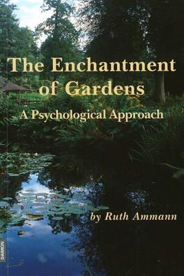 The Enchantment of Gardens