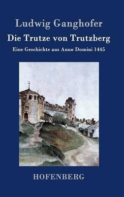 Die Trutze von Trutzberg