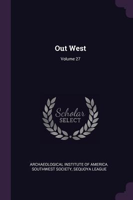 Out West; Volume 27