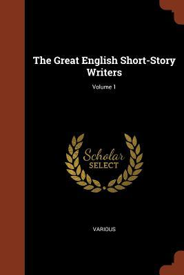 The Great English Short-Story Writers; Volume 1