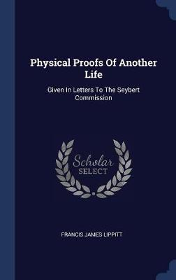 Physical Proofs of Another Life