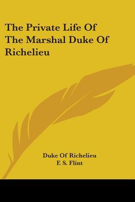 The Private Life of the Marshal Duke of Richelieu