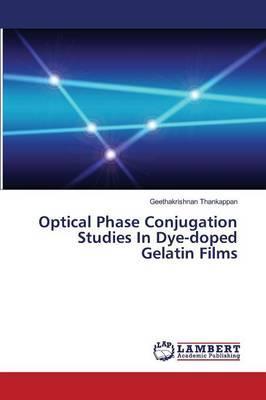 Optical Phase Conjugation Studies In Dye-doped Gelatin Films