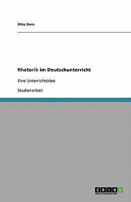 Rhetorik im Deutschunterricht