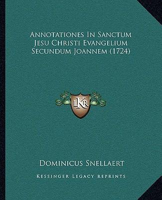 Annotationes in Sanctum Jesu Christi Evangelium Secundum Joannem (1724)