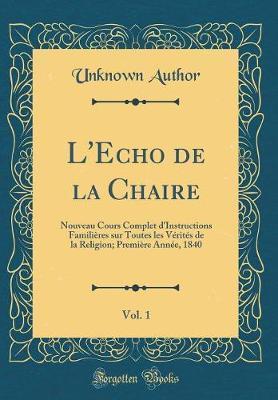 L'Echo de la Chaire, Vol. 1
