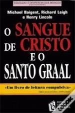 O Sangue de Cristo e o Santo Graal