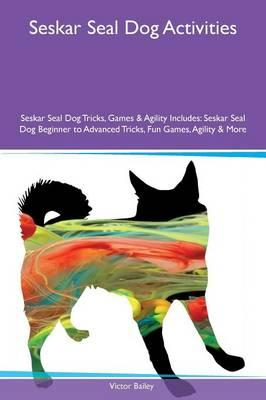 Seskar Seal Dog Activities Seskar Seal Dog Tricks, Games & Agility Includes