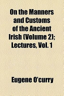 On the Manners and Customs of the Ancient Irish (Volume 2); Lectures