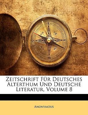 Zeitschrift für deutsches Alterthum. Achter Band