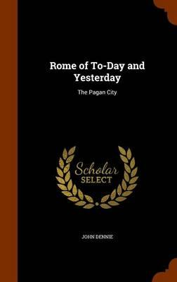 Rome of To-Day and Yesterday