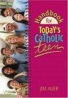 Handbook For Today's Catholic Teen