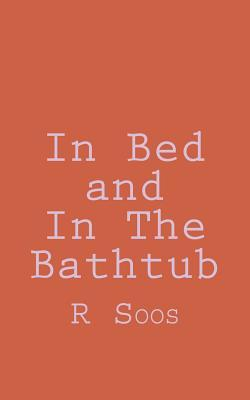 In Bed and in the Bathtub