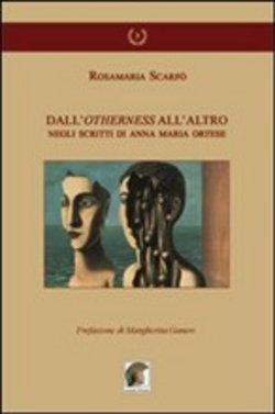 Dall'otherness all'altro negli scritti di Anna Maria Ortese