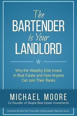 The Bartender Is Your Landlord