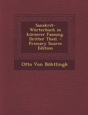 Sanskrit-Worterbuch in Kurzerer Fassung. Dritter Theil. - Primary Source Edition