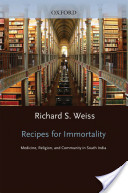 Recipes for Immortality : Healing, Religion, and Community in South India