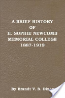 A Brief History of H. Sophie Newcomb Memorial College, 1887-1919