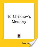 To Chekhov's Memory