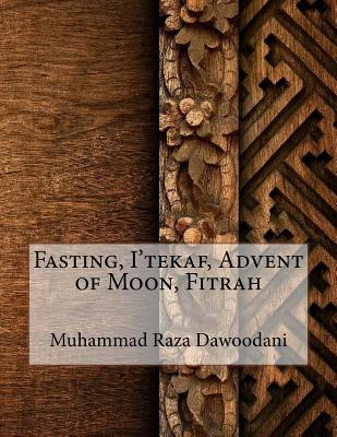 Fasting, I'tekaf, Advent of Moon, Fitrah
