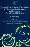 Promoting The Emotional Well-being Of Children And Adolescents And Preventing Their Mental Ill Health