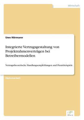 Integrierte Vertragsgestaltung von Projektrahmenverträgen bei Betreibermodellen