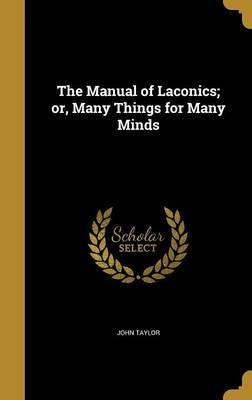 MANUAL OF LACONICS OR MANY THI