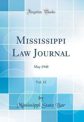 Mississippi Law Journal, Vol. 12