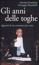 Gli anni delle toghe. Appunti di un avvocato 1972-2007