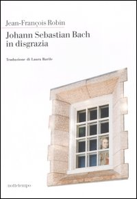 Johann Sebastian Bach in disgrazia