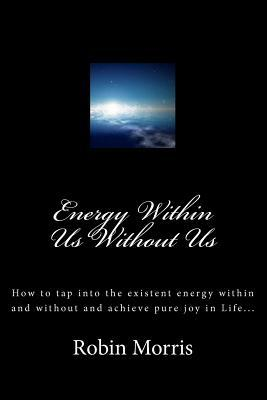 Energy Within Us Without Us