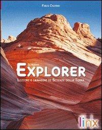 Il nuovo explorer. Lezioni e immagini di scienze della terra. Con espansione online. Per le Scuole superiori. Con DVD-ROM