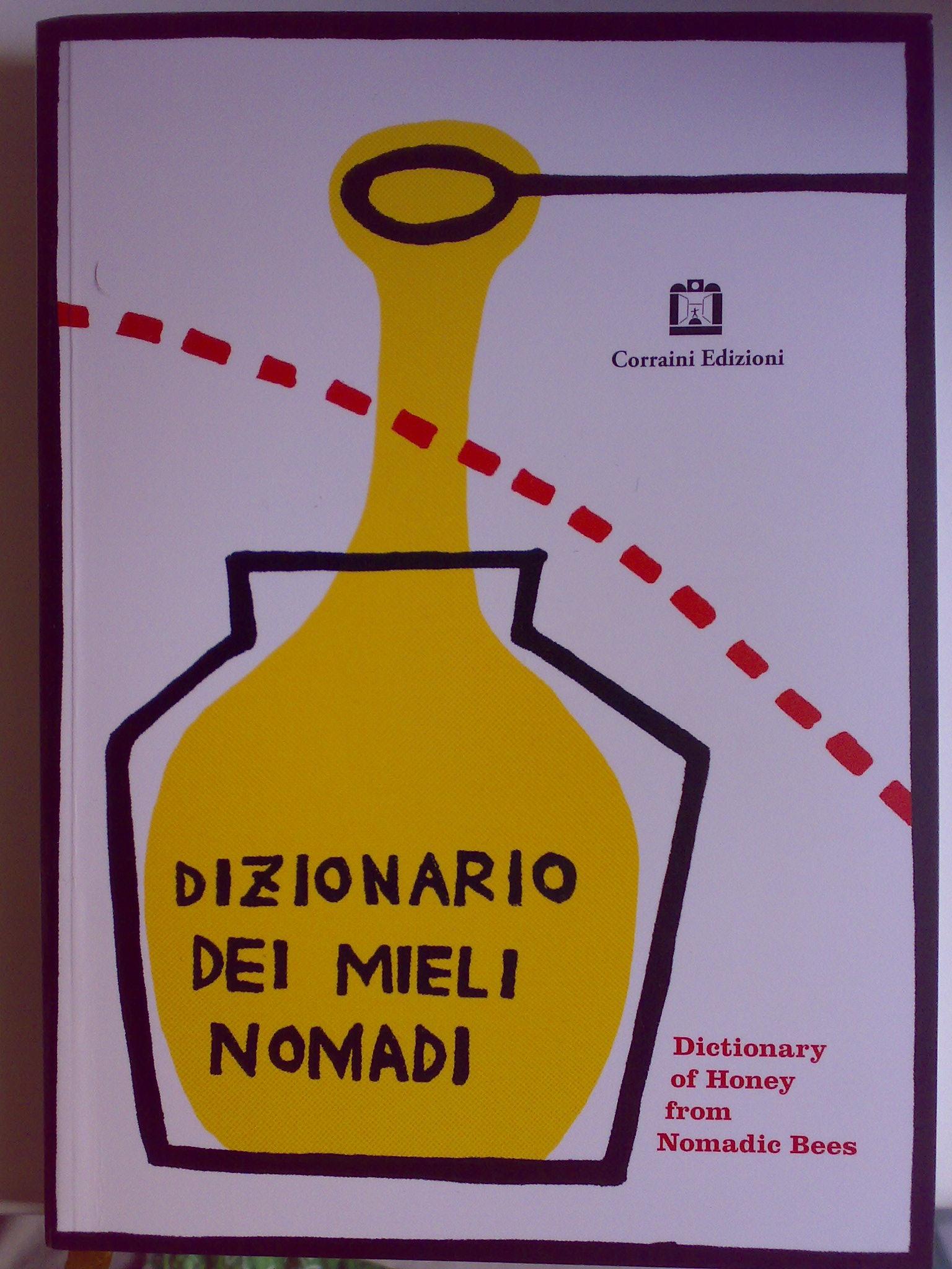 Dizionario dei mieli nomadi. Ediz. italiana e inglese