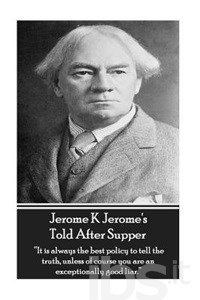 Jerome K. Jerome's Told After Supper
