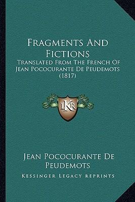 Fragments and Fictions Fragments and Fictions